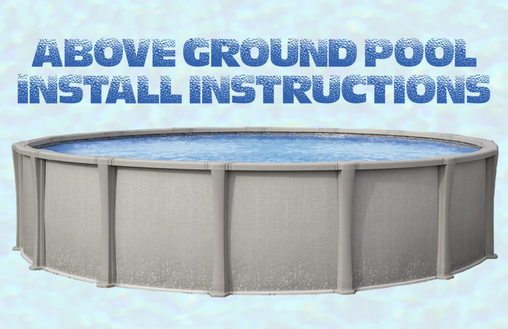 Above Ground Pool Installation Instructions